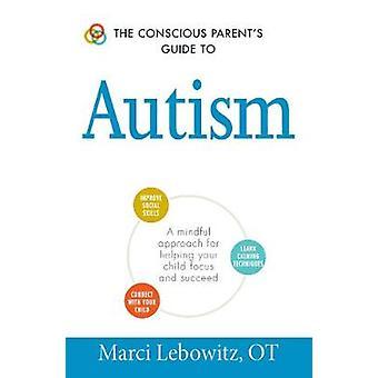 Den medvetna Föräldraguide till Autism - en medveten strategi för hjälpande
