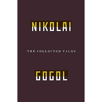 The Collected Tales of Nikolai Gogol by Nikolai Gogol - 9781847084217