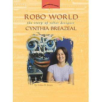 Robo World: The Story of Robot Designer Cynthia Breazeal