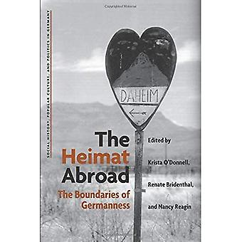 The Heimat Abroad: The Boundaries of Germanness (Social History, Popular Culture & Politics in Germany) (Social History, Popular Culture and Politics in Germany)