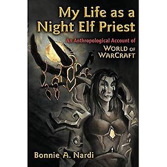 Le prêtre de ma vie comme un elfe de la nuit: un compte anthropologique de World of Warcraft