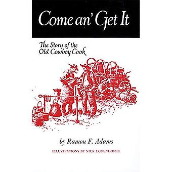 Come An' Get It: The Story of the Old Cowboy Cook