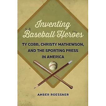 Inventando héroes del béisbol: Ty Cobb, Christy Mathewson y la prensa deportiva en Estados Unidos