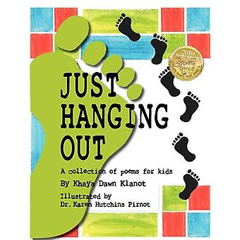 Just Hanging Out, A Collection of Poems for Kids