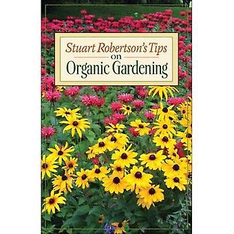 Stuart Robertson's Tips on Organic Gardening (Stuart Robertson's Tips)