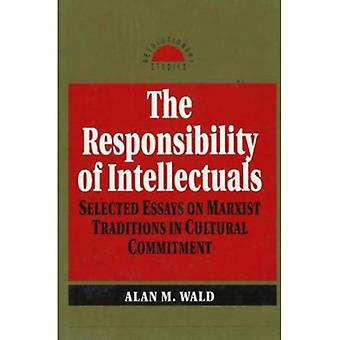 The Responsibility of Intellectuals : Selected Essays on Marxist Traditions in Cultural Commitment