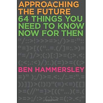 Approaching the Future: 64 Things You Need to Know Now for Then