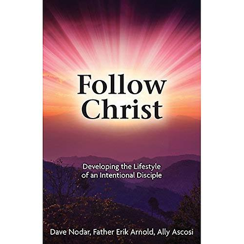 Follow Christ: Developing the Practices of an Intentional Disciple