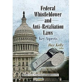 Federal Whistleblower & Anti-Retaliation Laws (Business Issues, Competition and Entrepreneurship)