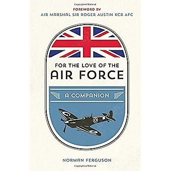For the Love of the Air Force: A Celebration of the British Armed Forces