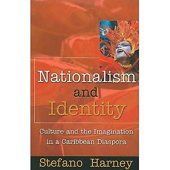 Nationalism and Identity: Culture and Imagination in a Caribbean Diaspora