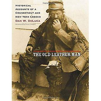 Gubben läder: Historiska redogörelser av Connecticut och New York Legend (Garnet böcker)