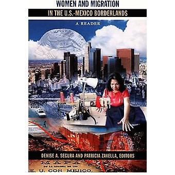 Women and Migration in the U.S.-Mexico Borderlands - A Reader by Denis