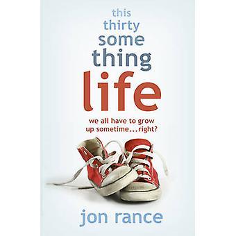 Dit Thirtysomething leven door Jon Rance