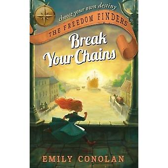 Break Your Chains by Break Your Chains - 9781760634766 Book