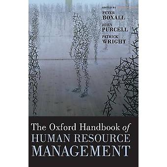 The Oxford Handbook of Human Resource Management by Boxall & Peter