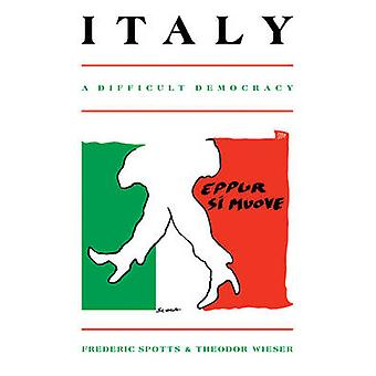 Italy A Difficult Democracy A Survey of Italian Politics by Spotts & Frederic