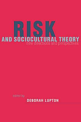 Risk and Sociocultural Theory New Directions and Perspectives by Lupton & Deborah & Professor
