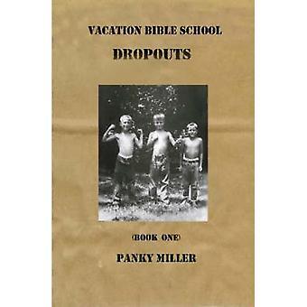 Vacation Bible School Dropouts buchen Sie eines von Miller & Panky