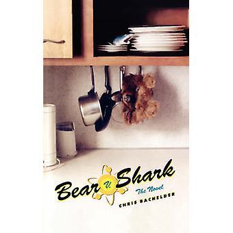 Bear V. Shark by Bachelder & Chris