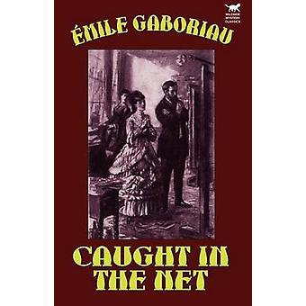 Fanget i Net af Gaboriau & Emile