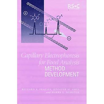 Capillary Electrophoresis for Food Analysis Method Development by Frazier & Richard A
