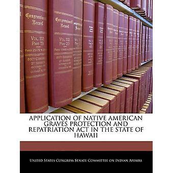 تطبيق قانون الإعادة إلى الوطن في ولاية هاواي من لجنة مجلس الشيوخ كونغرس الولايات المتحدة وحماية مقابر الأمريكيين الأصليين
