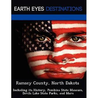Ramsey County North Dakota Including its History Pembina State Museum Devils Lake State Parks and More by Night & Sam