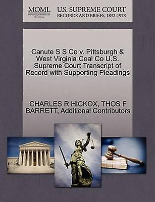 Canute S S Co v. Pittsburgh  West Virginia Coal Co U.S. Supreme Court Transcript of Record with Supporting Pleadings by HICKOX & CHARLES R