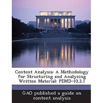 Content Analysis A Methodology for Structuring and Analyzing Written Material PEMD10.3.1 by GAO published a guide on content analysi
