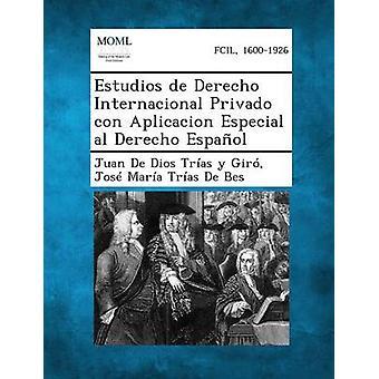 Estudios de Derecho Internacional Privado Con Aplicacion Especial Al Derecho Espanol av Trias y. Giro & Juan De Dios