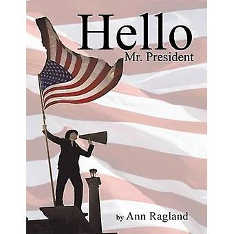 Ragland & アンによるこんにちは大統領