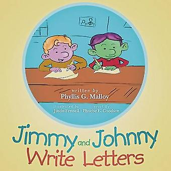 Jimmy and Johnny Write Letters by Malloy & Phyllis G.