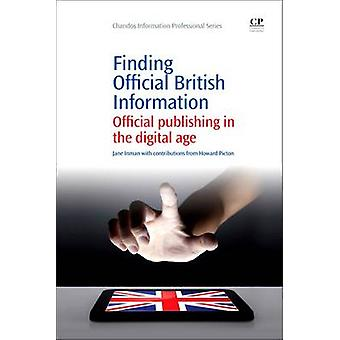 Finding Official British Information Official Publishing in the Digital Age by Inman & Jane