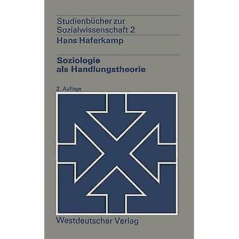 Soziologie als Handlungstheorie door Haferkamp & Hans