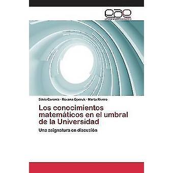 Los conocimientos matemticos en el umbral de la Universidad by Carona Silvia