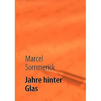 Jahre hinter Glas by Sommerick & Marcel