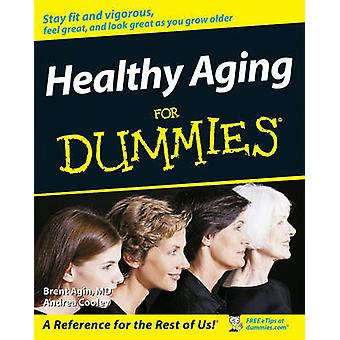 Healthy Aging For Dummies by Brent Agin - Sharon Perkins - RN - Andre