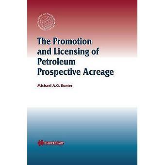 La promoción y otorgamiento de licencias de superficie potenciales de petróleo por Bunter y Michael A. G.