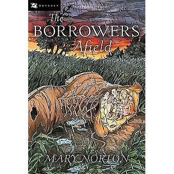 Borrowers Afield - the by Mary Norton - 9780152047320 Book