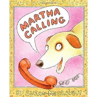 Martha Calling (New edition) by Susan Meddaugh - Susan Meddaugh - 978
