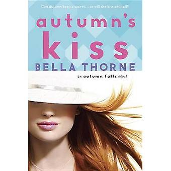 Autumn's Kiss by Bella Thorne - 9780385744362 Book