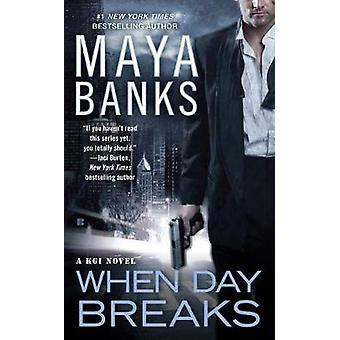 When Day Breaks - A KGI Novel by Maya Banks - 9780425263785 Book