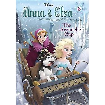 Anna & Elsa #6 - The Arendelle Cup (Disney Frozen) by Erica David - 97