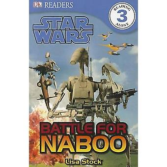 Star Wars - Battle for Naboo by Lisa Stock - 9780756690083 Book