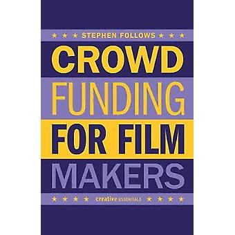 How To Crowdfund Your Film by How To Crowdfund Your Film - 9780857301