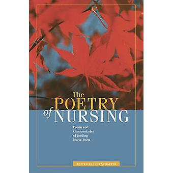 The Poetry of Nursing - Poems and Commentaries of Leading Nurse-poets