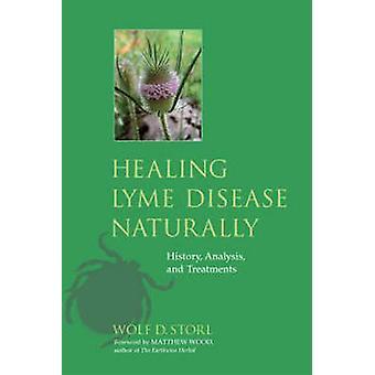 Healing Lyme Disease Naturally - History - Analysis - and Treatments b
