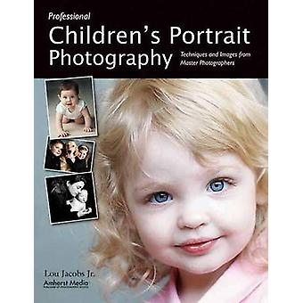 Professional Children's Portrait Photography - Techniques and Images f