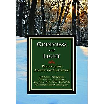 Goodness and Light - Readings for Advent and Christmas by Michael H. L